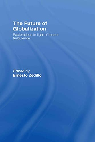 9780415771849: The Future of Globalization: Explorations in Light of Recent Turbulence