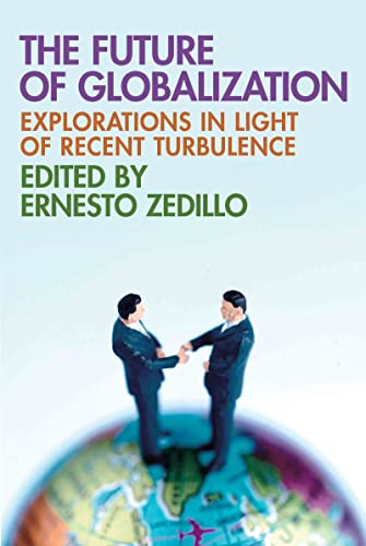 9780415771856: The Future of Globalization: Explorations in Light of Recent Turbulence