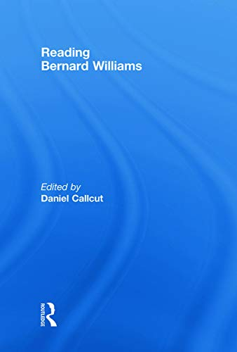 9780415771894: Reading Bernard Williams