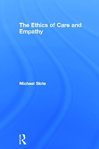 9780415772006: The Ethics of Care and Empathy