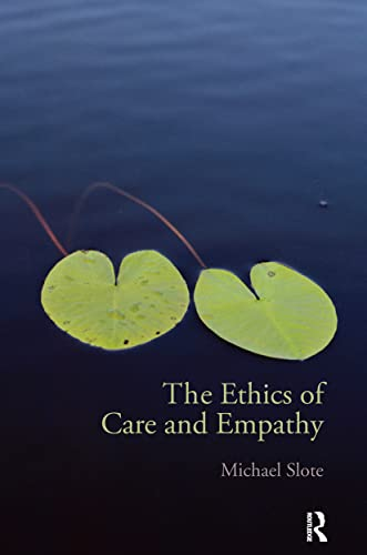 9780415772013: The Ethics of Care and Empathy