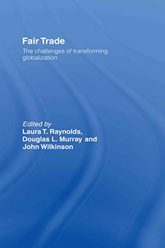 9780415772020: Fair Trade: The Challenges of Transforming Globalization