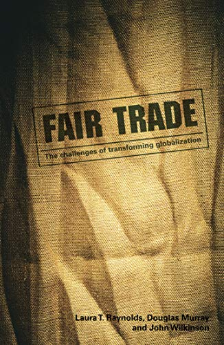 9780415772037: Fair Trade: The Challenges of Transforming Globalization