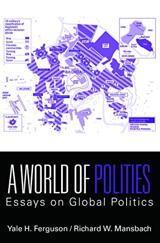 A World of Polities: Essays on Global Politics: Ferguson, Yale H.
