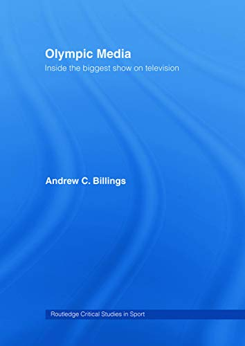 9780415772501: Olympic Media: Inside the Biggest Show on Television (Routledge Critical Studies in Sport)
