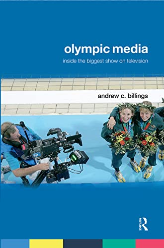 9780415772518: Olympic Media: Inside the Biggest Show on Television (Routledge Critical Studies in Sport)