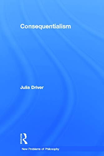 9780415772570: Consequentialism (New Problems of Philosophy)