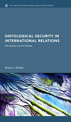 9780415772761: Ontological Security in International Relations: Self-Identity and the IR State (New International Relations)