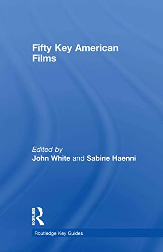 9780415772969: Fifty Key American Films (Routledge Key Guides)