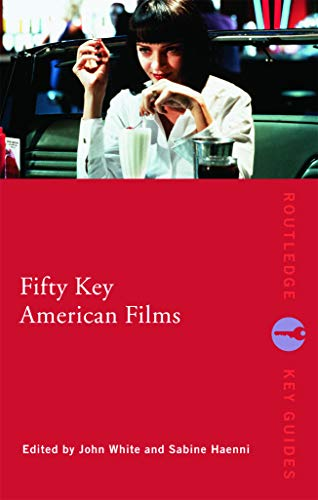 Fifty Key American Films (Routledge Key Guides)