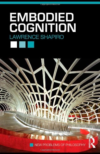 9780415773423: Embodied Cognition (New Problems of Philosophy)