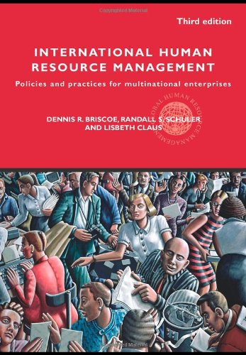 International Human Resource Management: Policies and practices for multinational enterprises (Global HRM) (9780415773515) by Dennis Briscoe; Dennis R. Briscoe; Randall S. Schuler; Lisbeth Claus