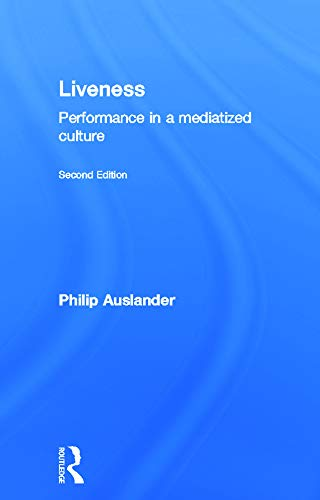 9780415773522: Liveness: Performance in a Mediatized Culture
