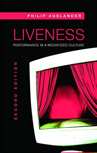 9780415773539: Liveness: Performance in a Mediatized Culture