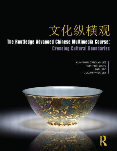 The Routledge Advanced Chinese Multimedia Course: Crossing: Lee, Kunshan Carolyn;
