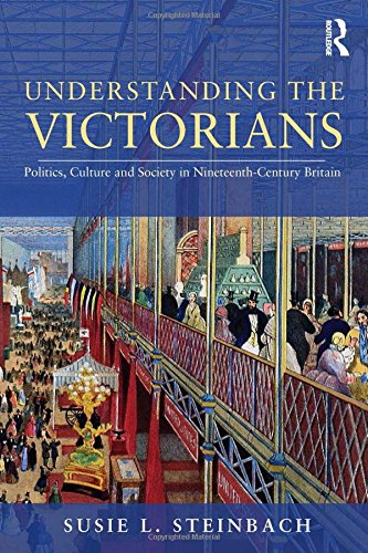 9780415774086: Understanding the Victorians: Politics, Culture and Society in Nineteenth-Century Britain