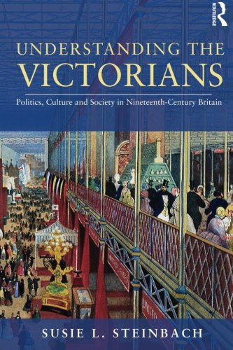 9780415774093: Understanding the Victorians: Politics, Culture and Society in Nineteenth-Century Britain