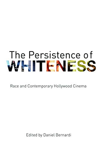 9780415774123: The Persistence of Whiteness: Race and Contemporary Hollywood Cinema