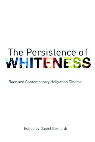 9780415774130: The Persistence of Whiteness: Race and Contemporary Hollywood Cinema