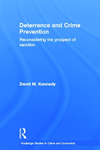 9780415774154: Deterrence and Crime Prevention: Reconsidering the prospect of sanction (Routledge Studies in Crime and Economics)