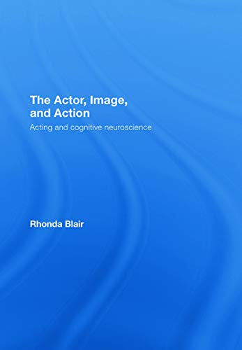 9780415774161: The Actor, Image, and Action: Acting and Cognitive Neuroscience