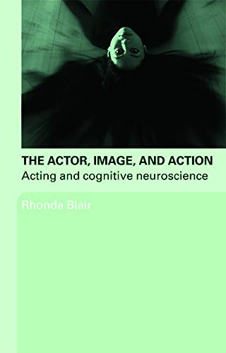 9780415774178: The Actor, Image, and Action: Acting and Cognitive Neuroscience