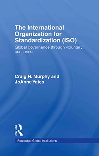 9780415774291: The International Organization for Standardization (ISO): Global Governance through Voluntary Consensus (Global Institutions)