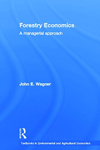9780415774406: Forestry Economics: A Managerial Approach (Routledge Textbooks in Environmental and Agricultural Economics)