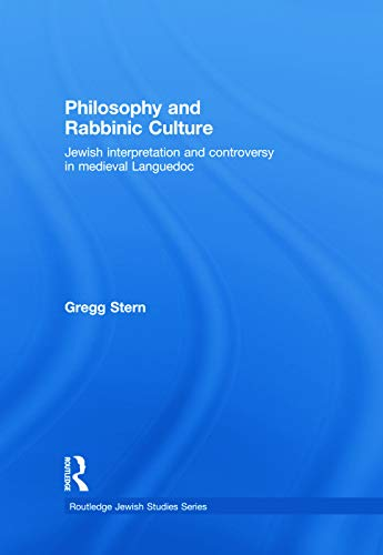 9780415774420: Philosophy and Rabbinic Culture: Jewish Interpretation and Controversy in Medieval Languedoc