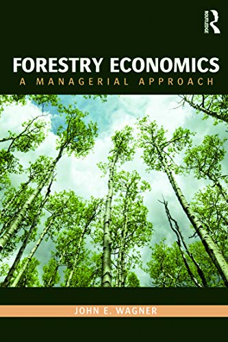 9780415774765: Forestry Economics: A Managerial Approach (Routledge Textbooks in Environmental and Agricultural Economics)