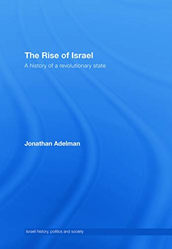 9780415775090: The Rise of Israel: A History of a Revolutionary State (Israeli History, Politics and Society)