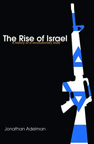 9780415775106: The Rise of Israel: A History of a Revolutionary State (Israeli History, Politics and Society)