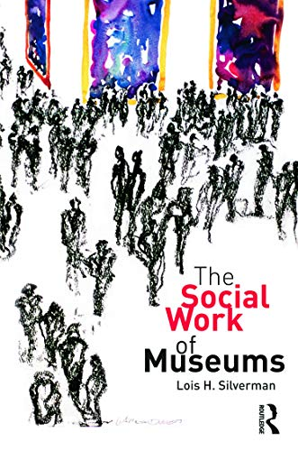 9780415775212: The Social Work of Museums