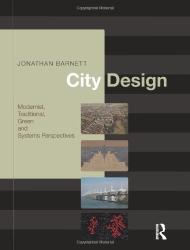 9780415775403: City Design: Modernist, Traditional, Green and Systems Perspectives