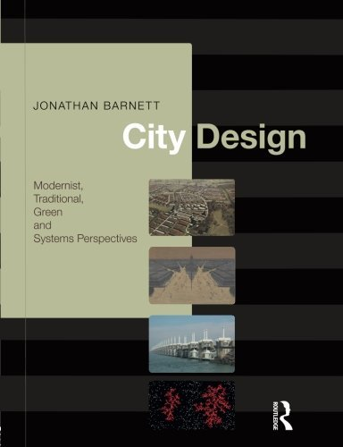 9780415775410: City Design: Modernist, Traditional, Green and Systems Perspectives