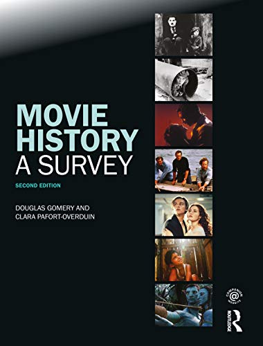 Movie History: A Survey: Second Edition: Gomery, Douglas; Pafort-Overduin, Clara
