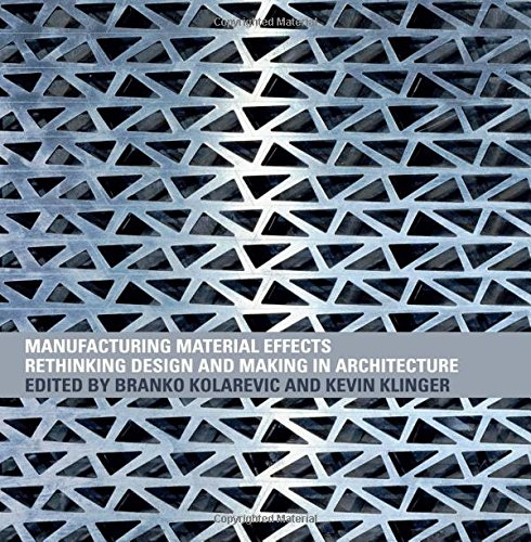 9780415775748: Manufacturing Material Effects: Rethinking Design and Making in Architecture