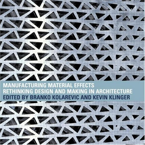 9780415775755: Manufacturing Material Effects: Rethinking Design and Making in Architecture
