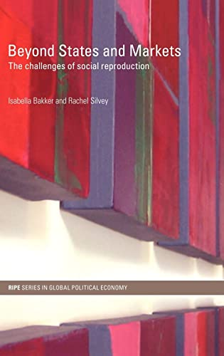 9780415775854: Beyond States and Markets: The Challenges of Social Reproduction (RIPE Series in Global Political Economy)