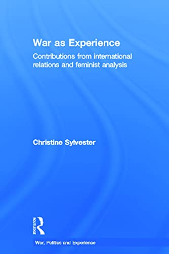 9780415775984: War as Experience: Contributions from International Relations and Feminist Analysis (War, Politics and Experience)