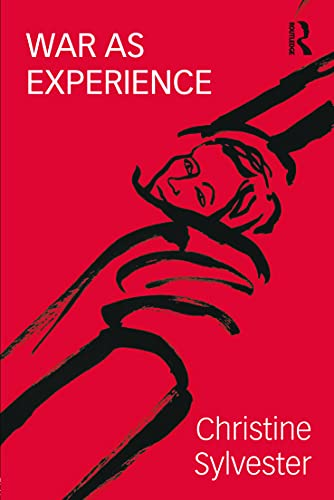 9780415775991: War as Experience: Contributions from International Relations and Feminist Analysis (War, Politics and Experience)