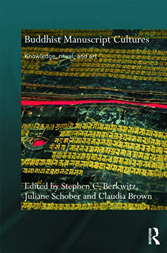 9780415776165: Buddhist Manuscript Cultures: Knowledge, Ritual, and Art (Routledge Critical Studies in Buddhism)