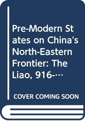 9780415776202: Pre-Modern States on China's North-Eastern Frontier: The Liao, 916-1125, and the Koryo, 918-1392 (Asian States and Empires)