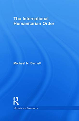 9780415776318: The International Humanitarian Order (Security and Governance)