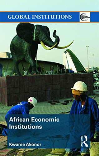 African Economic Institutions (Global Institutions): Kwame Akonor