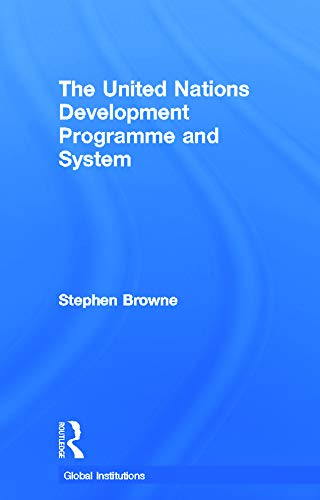 9780415776493: United Nations Development Programme and System (UNDP) (Global Institutions)