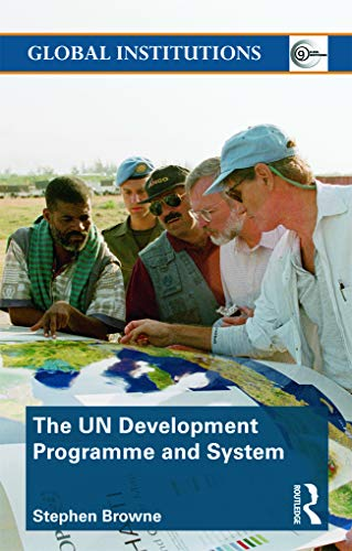 9780415776509: United Nations Development Programme and System (UNDP) (Global Institutions)