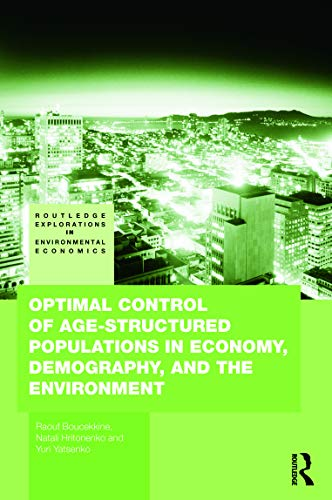 9780415776516: Optimal Control of Age-structured Populations in Economy, Demography, and the Environment (Routledge Explorations in Environmental Economics)