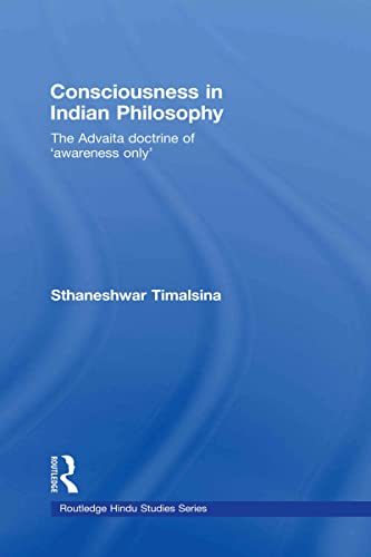 9780415776776: Consciousness in Indian Philosophy: The Advaita Doctrine of 'Awareness Only' (Routledge Hindu Studies Series)