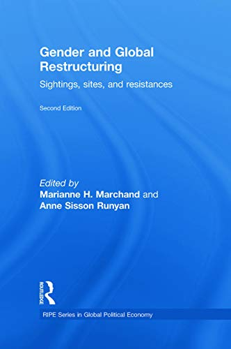 9780415776790: Gender and Global Restructuring: Sightings, Sites and Resistances (RIPE Series in Global Political Economy)